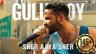 Sher Aaya Sher | Gully Boy