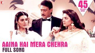 Aaina Hai Mera Chehra - Full Song | Aaina
