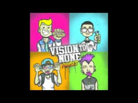 Vision To None - Bring It On Man, Let's See Whatcha Got
