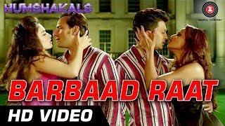 Barbaad Raat Official Video - Humshakals