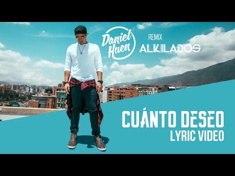 Daniel Huen Ft. Alkilados - Cuánto Deseo (Remix)