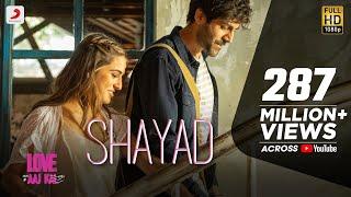 Shayad - Love Aaj Kal