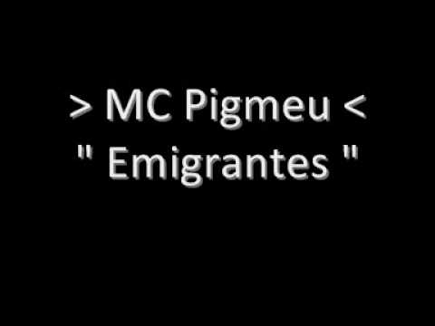 MC Pigmeu - Emigrantes