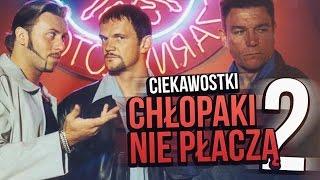 Pazura - Ciekawostki z filmu Chłopaki Nie Płaczą cz. 2 !