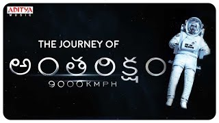 The Journey of Anthariksham - Antariksham 9000 KMPH