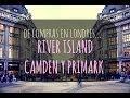 DE COMPRAS EN LONDRES... | River Island, Camden y Primark