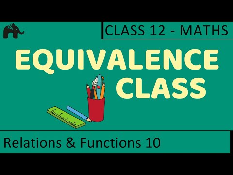 Maths Relations & Functions part 10 (Equivalence Class) CBSE class 12 Mathematics XII