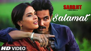 Salamat song from Sarbjit out now!