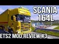 ETS2 Mod Review Episode #3 - Scania 164L