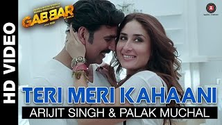 Gabbar Is Back - Teri Meri Kahaani