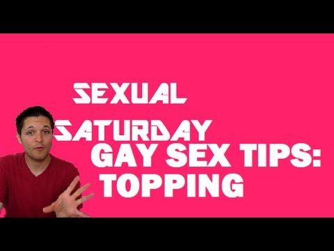 Gay Sex Tips: Topping