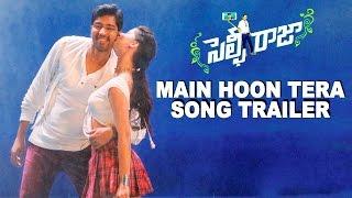 Main Hoon Tera Selfie Raja Song