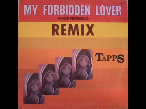 TAPPS - MY FORBIDEN LOVER ( AMOR PROHIBIDO ) REMIX