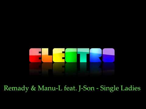 Remady & Manu-L feat. J-Son - Single Ladies (Radio Edit) -Ma-L66d7dYQ
