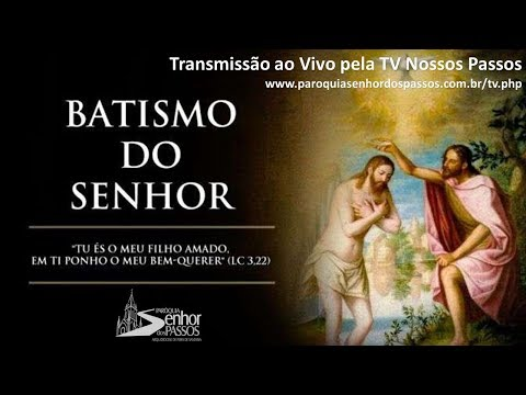 MIssa Batismo do Senhor - Domingo - 12/01/2020 - 19h