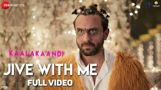 Jive With Me - Full Video | Kaalakaandi