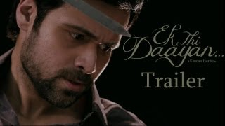 Ek Thi Daayan Theatrical Trailer