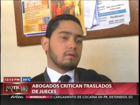 Abogados creen traslados de jueces afectará sistema judicial