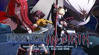 Under Night In Birth EXELate -Trailer #2