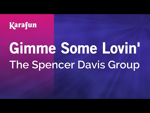 Karaoke Gimme Some Lovin' - The Spencer Davis Group *