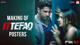 Making of Ittefaq Posters | Sidharth Malhotra, Sonakshi Sinha, Akshaye Khanna | Releasing on Nov 3