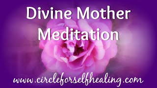 *Divine Mother* - A Beautiful Soothing Meditation