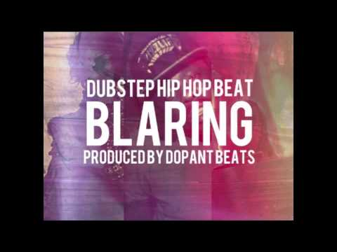 Dubstep Hip Hop Beat &quot;Blaring&quot; Instrumental Skrillex/Wale/Lil Wayne Type Beat (New 2013)