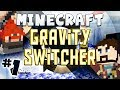 Minecraft Gravity Switcher #1 - Hey, Doll, It's Snowtime!