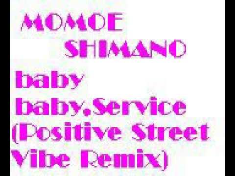 Momoe Shimano-baby baby,Service(Positive Street Vibe Remix)New Jack Swing