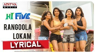 Rangoola Lokam Lyrical Song | Hi Five