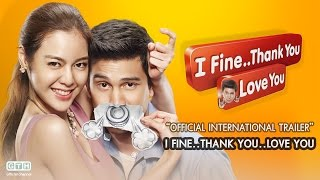 I FINE..THANK YOU..LOVE YOU Official International Trailer