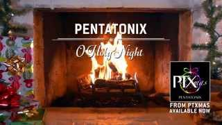 [Yule Log Audio] O Holy Night - Pentatonix
