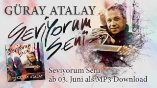 Güray Atalay || Seviorum Seni