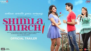 Shimla Mirchi | Official Trailer