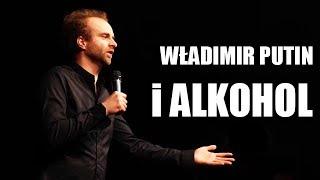 Marcin Wojciech - STAND UP - Wladimir Putin i Alkohol