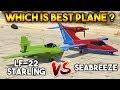 GTA 5 ONLINE : STARLING VS SEABREEZE (WHICH IS BEST PLANE ?)