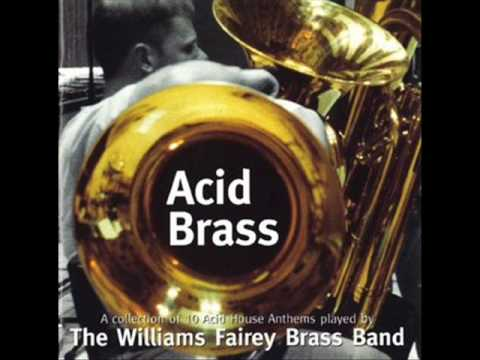 Williams Fairey Brass Band - Acid Brass (What Time Is Love?)
