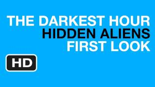 Hidden Darkest Hour Alien Revealed - First Look HD