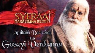 Amitabh Bachchan as Gosayi Venkanna - Sye Raa Narasimha Reddy