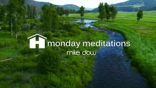 Free Guided 12 minute Thought Stream Meditation with Dr. Mike Dow ~ Monday Meditations