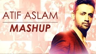 Atif Aslam Mashup Full Song Video  DJ Chetas  Bollywood Love Songs