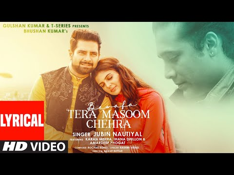 Bewafa Tera Masoom Chehra (LYRICAL) Rochak Kohli Feat. Jubin Nautiyal, Rashmi V | Karan Mehra, Ihana