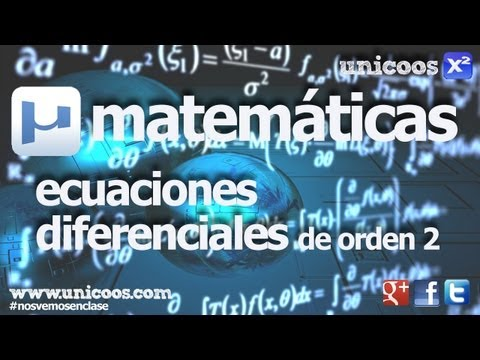 EDO 07 Ecuacion Diferencial Lineal Homogenea de segundo orden UNIVERSIDAD unicoos