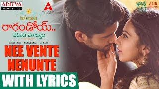 Nee Vente Nenunte Song With Lyrics - Rarandoi Veduka Chudham