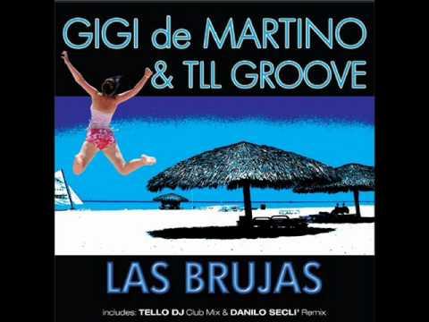 Gigi de Martino & TLL Groove aka Tello DJ - LAS BRUJAS (Tello Dj Club mix)