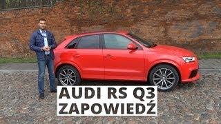 Audi RS Q3 - zapowiedź testu
