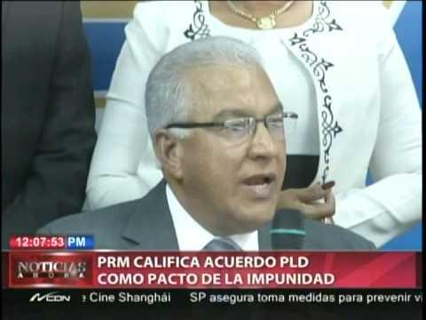 """PRM califica acuerdo del PLD como el """"pacto de la impunidad"""""""