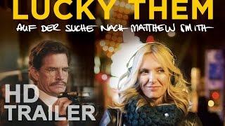 LUCKY THEM - Auf der Suche nach Matthew Smith - Trailer - deutsch [HD]