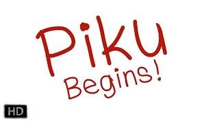 Piku Begins