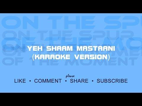 Yeh Shaam Mastaani - Karaoke Version